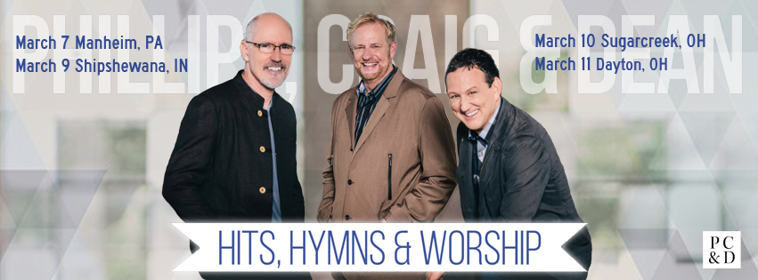 Phillips Craig and Dean March 2018 Concerts Hits Hymns Worship Pennsylvania Indiana Ohio
