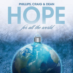 Hope For All The World Phillips Craig and Dean Christmas Album
